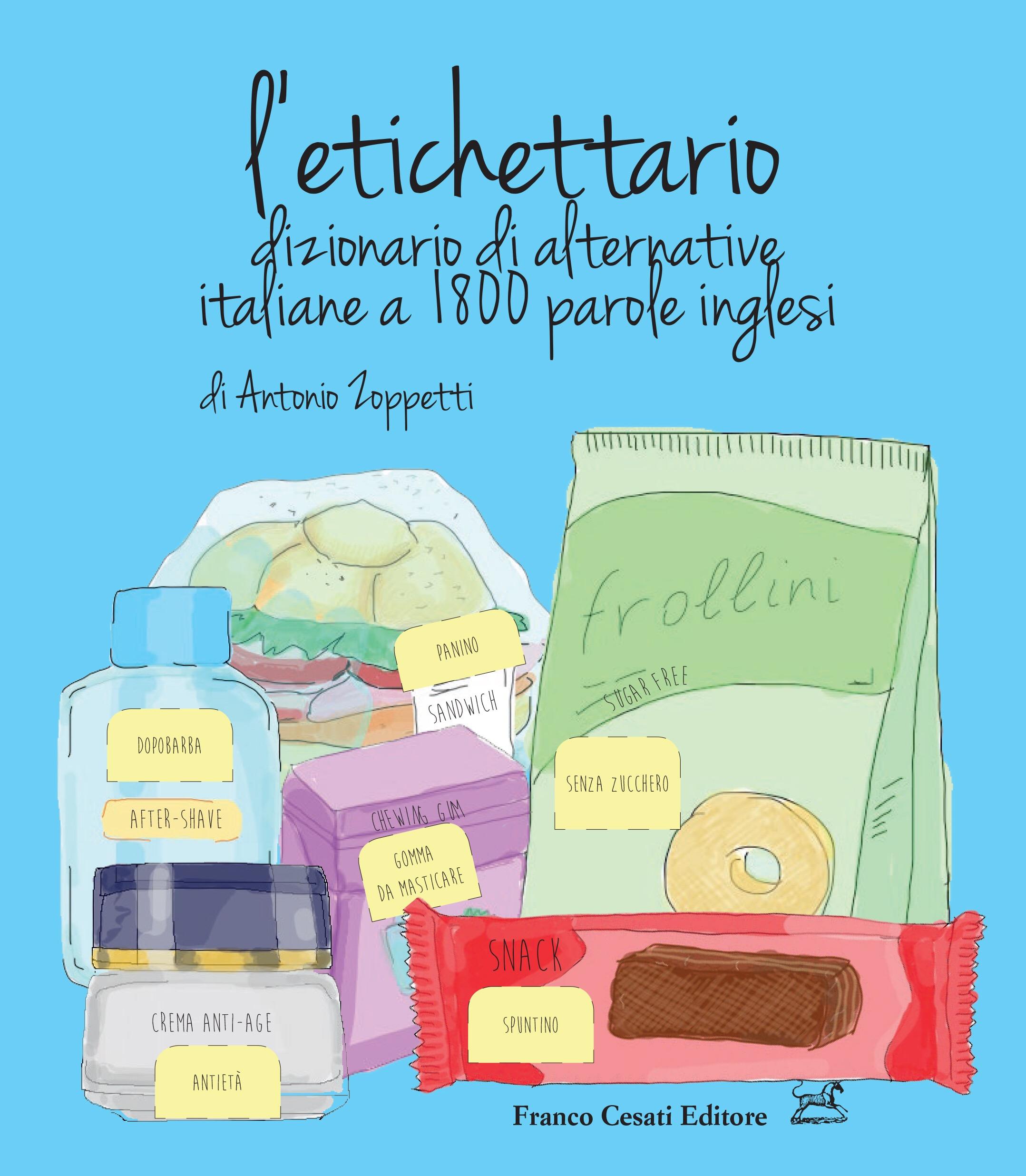 L'ETICHETTARIO di Antonio Zoppetti, Franco Cesati editore