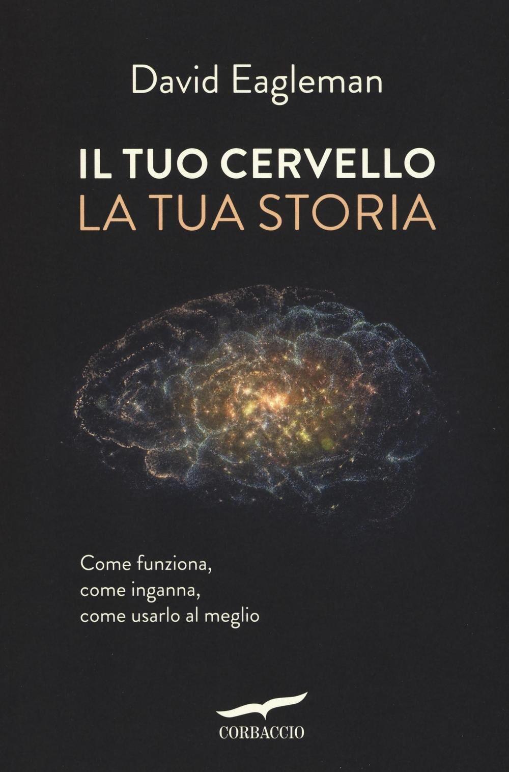 Il tuo cervello la tua storia – David Eagleman