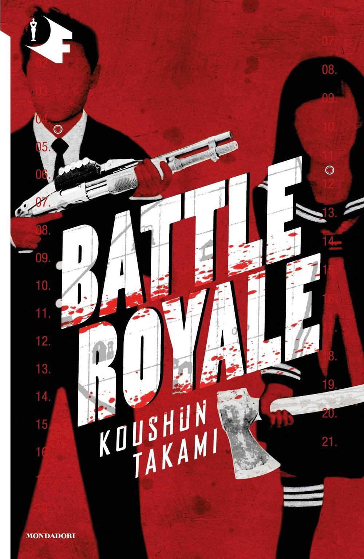 BATTLE ROYALE di Koushun Takami, traduzione di Tito Faraci, Mondadori