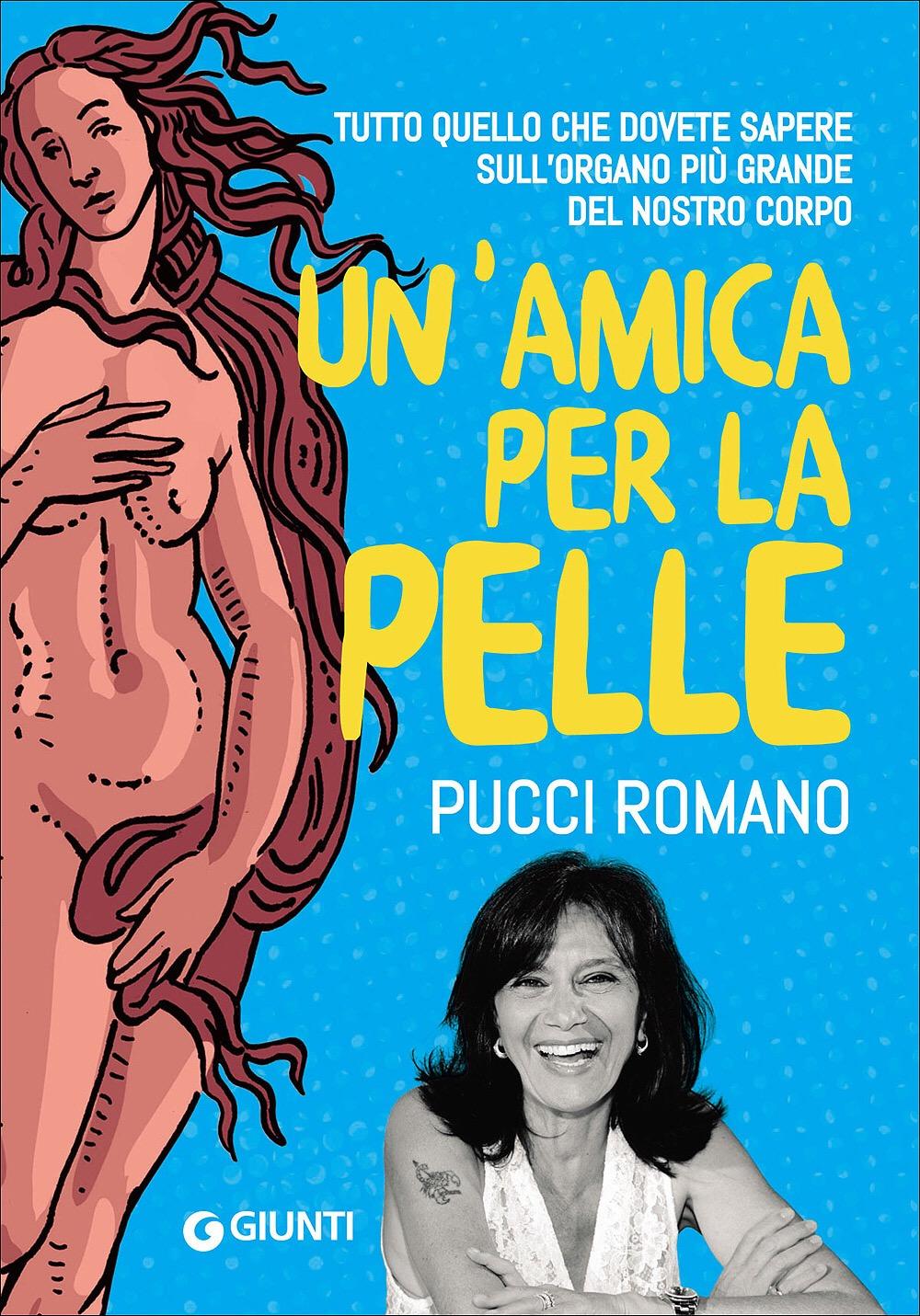 UN'AMICA PER LA PELLE di Pucci Romano, Giunti,