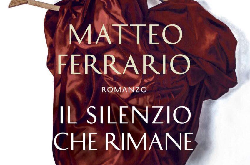 IL SILENZIO CHE RIMANE di Matteo Ferrario, Harper Collins