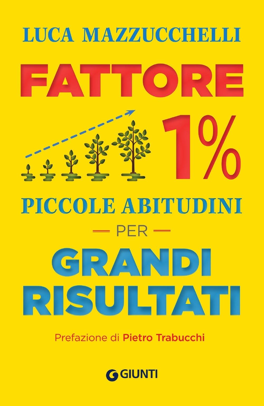 FATTORE 1% di Gianluca Mazzucchelli, Giunti