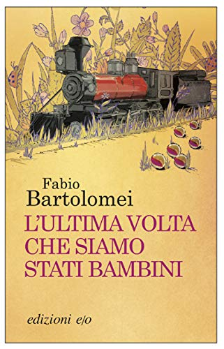 L'ultima volta che siamo stati bambini – Fabio Bartolomei