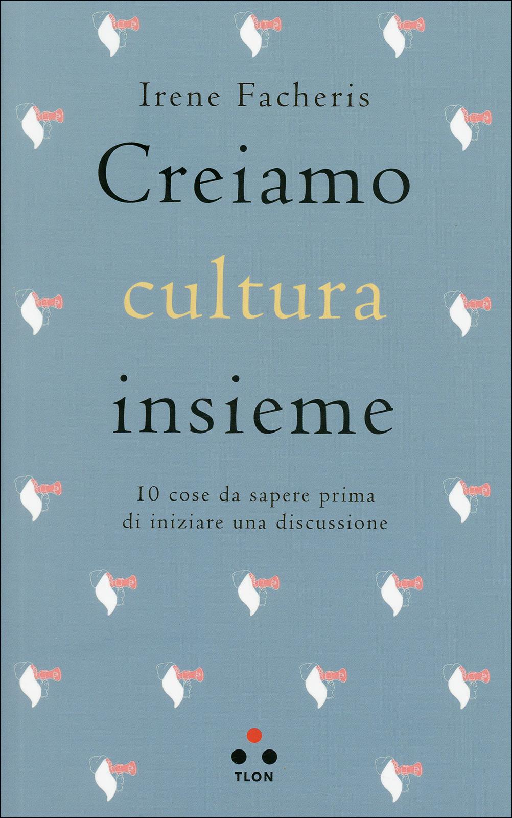 Creiamo cultura assieme – Irene Facheris