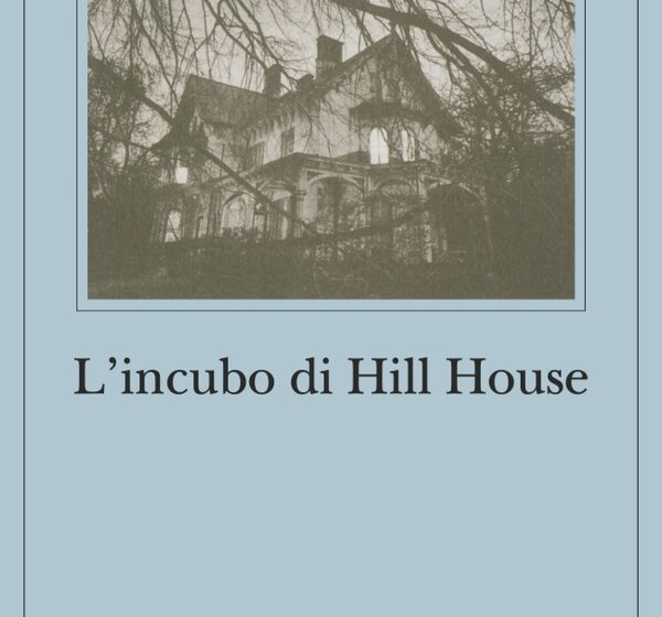 L'incubo di Hill House – Shirley Jackson