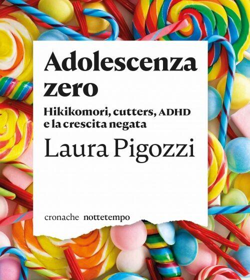 Adolescenza zero – Laura Pigozzi