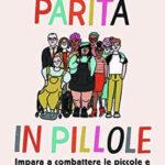 PARITÀ IN PILLOLE di Irene Facheris, Rizzoli,