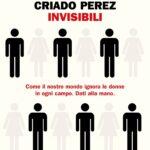 INVISIBILI di Caroline Criado Perez, traduzione di Carla Palmieri, Einaudi