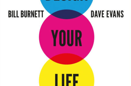 Design your life – Bill Burnett e Dave Evans – Rizzoli