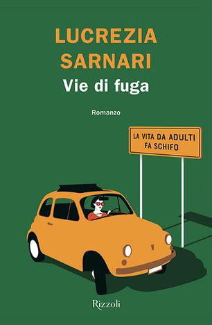 VIE DI FUGA di Lucrezia Sarnari, Rizzoli
