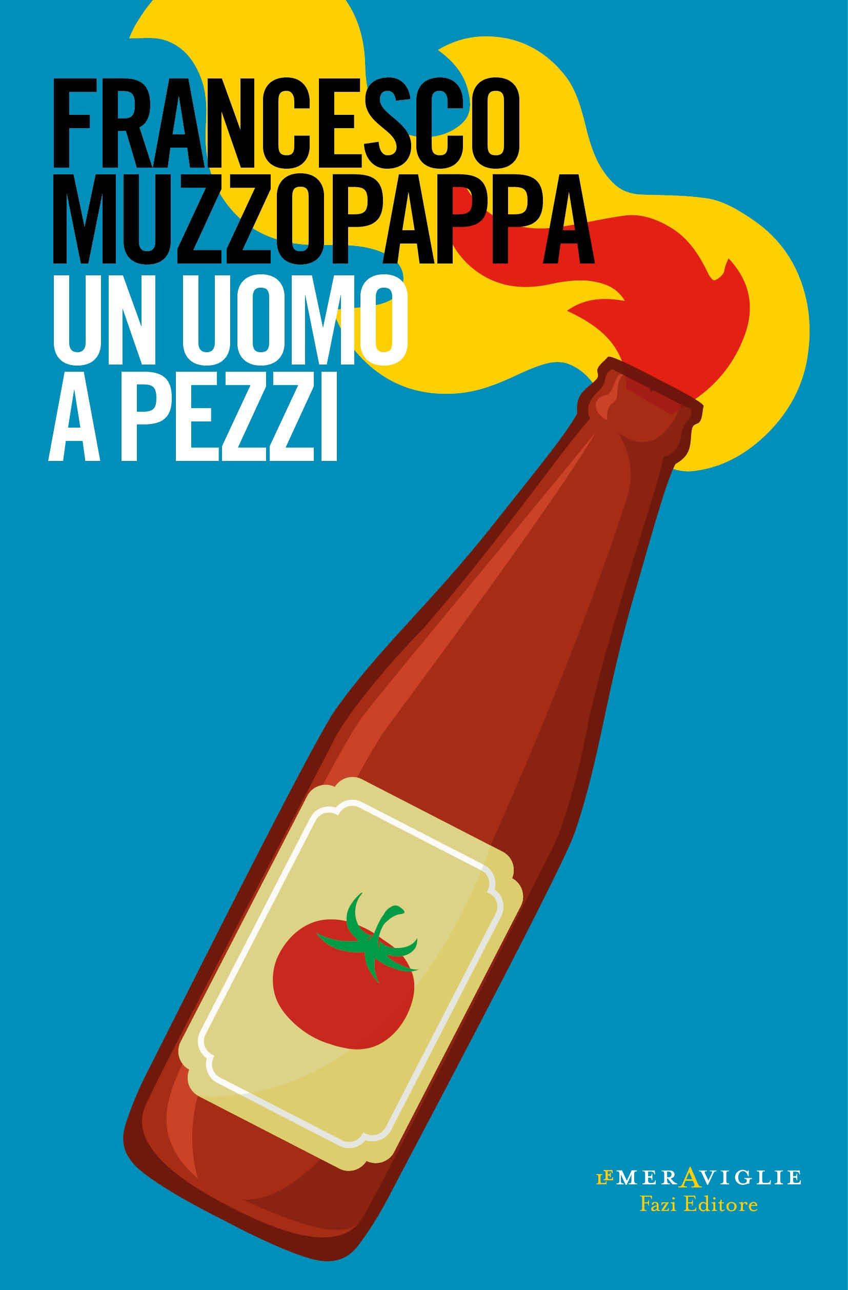 un-uomo-a-pezzi Francesco Muzzopappa Fazi