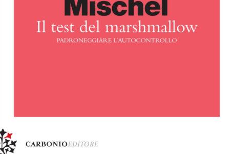 Il test del marshmallow – Walter Mischel – Carbonio
