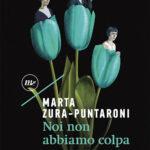 NOI NON ABBIAMO COLPA, Marta Zura-Puntaroni, Minimum Fax