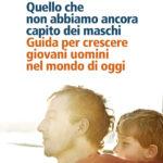 QUELLO CHE NON ABBIAMO ANCORA CAPITO DEI MASCHI di Micheal C. Reichert, traduzione di Paolo Poli, Feltrinelli