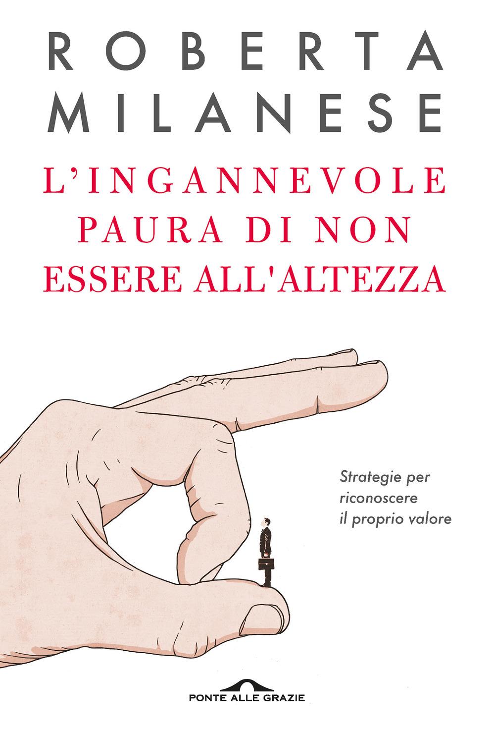 L'ingannevole paura di non essere all'altezza – Roberta Milanese
