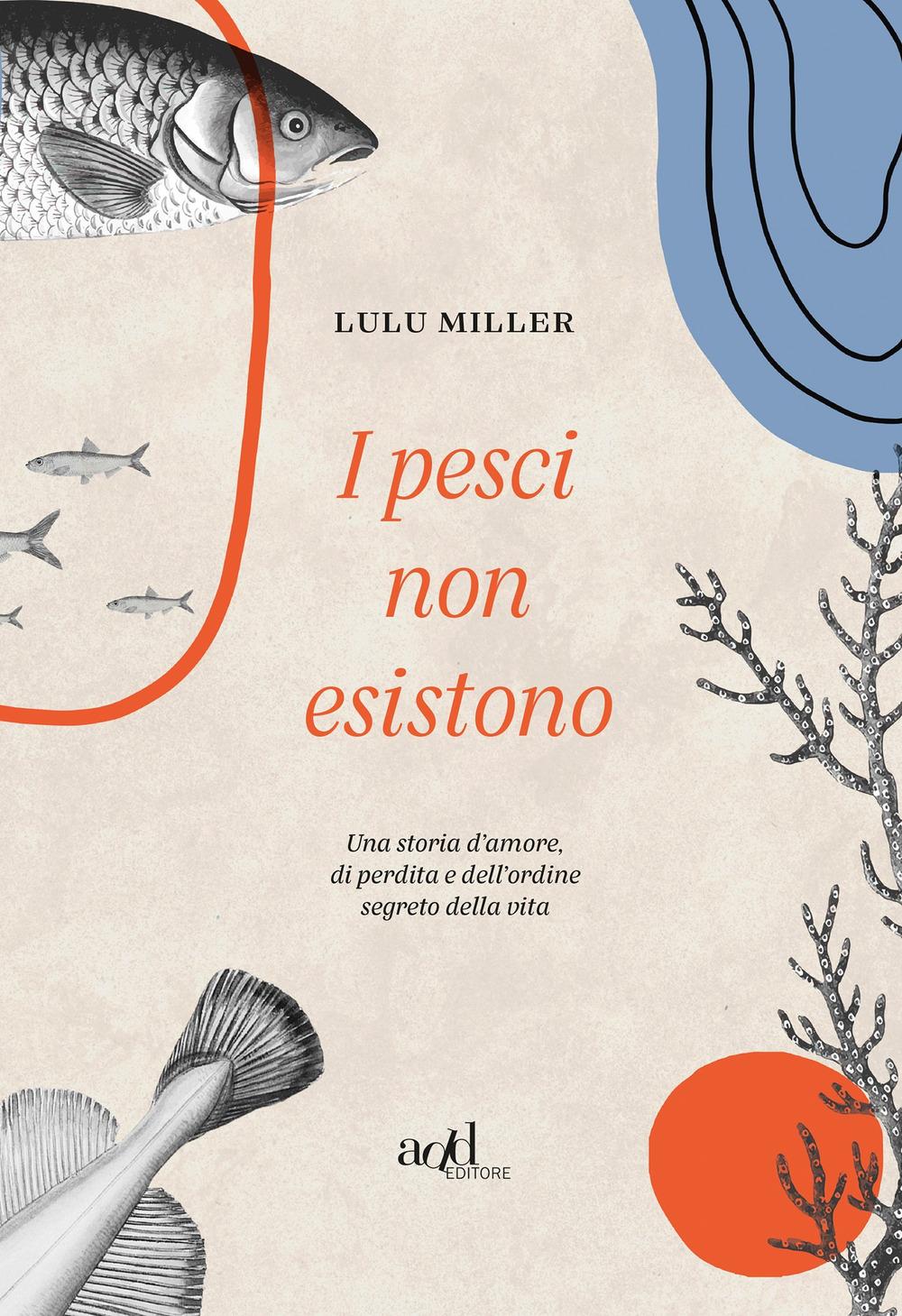 I pesci non esistono – Lulu Miller