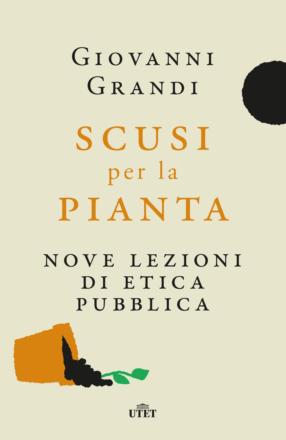 SCUSI PER LA PIANTA di Giovanni Grandi, Utet