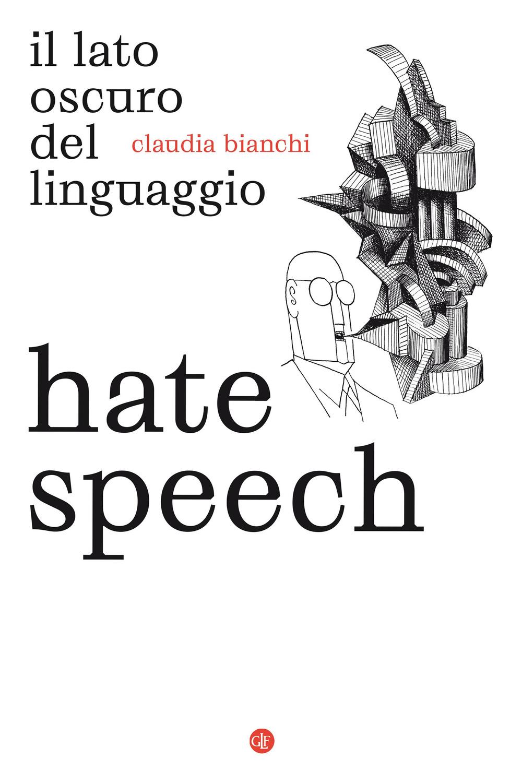 HATE SPEECH di Claudia Bianchi, Laterza
