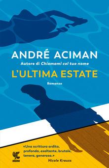 L'ultima estate, André Aciman, Guanda