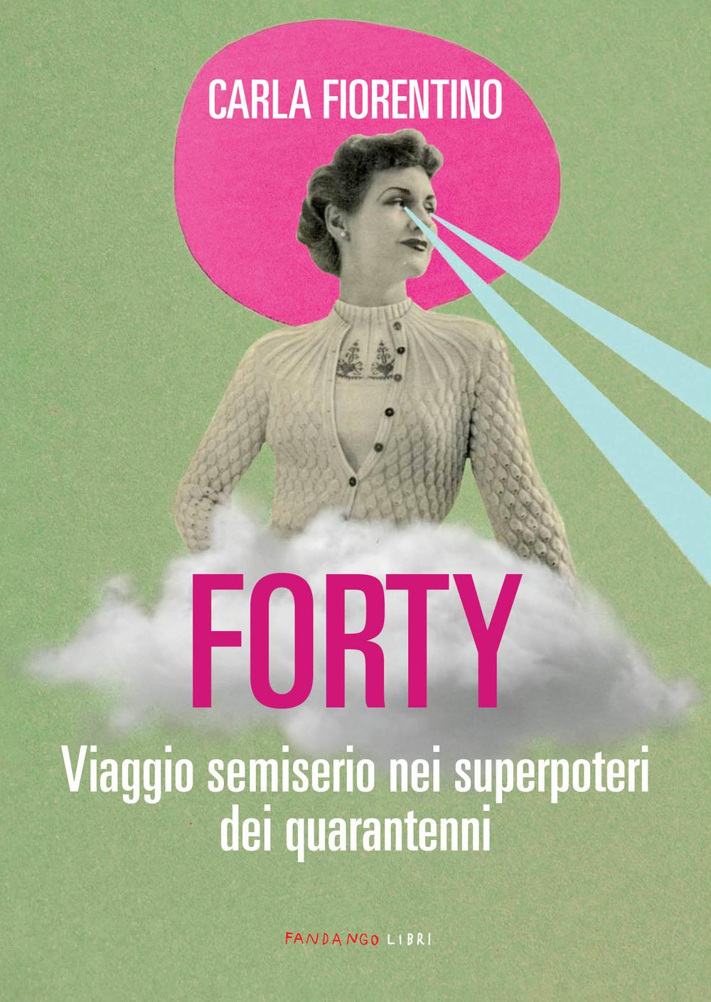 FORTY di Carla Fiorentino, Fandango